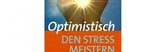 Reschke / Schröder: Optimistisch den Stress meistern